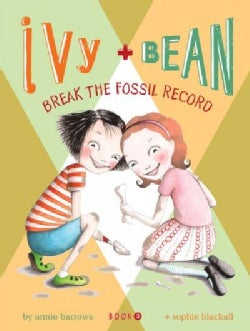 Ivy + Bean Break the Fossil Record (Hardcover)