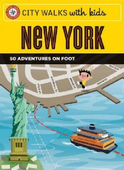 City Walks With Kids New York: 50 Adventures on Foot (Cards)