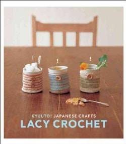 Kyuuto! Japanese Crafts Lacy Crochet (Paperback)
