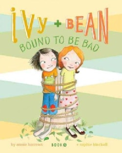 Ivy + Bean Bound to Be Bad (Hardcover)