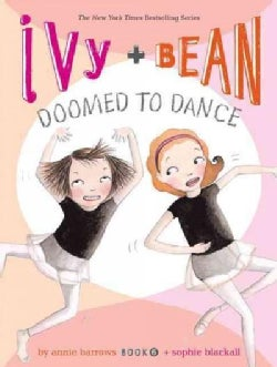 Ivy + Bean Doomed to Dance (Hardcover)