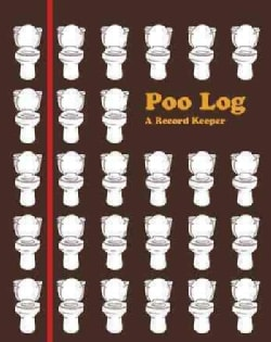 Poo Log: A Record Keeper (Notebook / blank book)