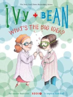 Ivy + Bean What's the Big Idea? (Hardcover)