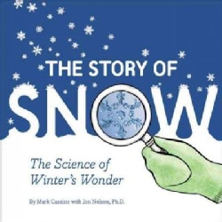 The Story of Snow: The Science of Winter's Wonder (Hardcover)