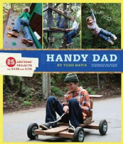 Handy Dad: 25 Awesome Projects for Dads and Kids (Paperback)