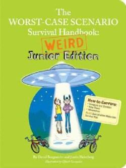 The Worst-Case Scenario Survival Handbook: Weird Junior Edition (Paperback)