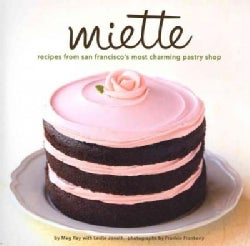 Miette: Recipes from San Francisco's Most Charming Pastry Shop (Hardcover)