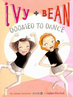 Ivy + Bean Doomed to Dance (Paperback)