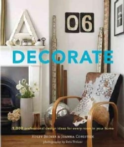 Decorate: 1,000 Professional Design Ideas for Every Room in Your Home (Hardcover)