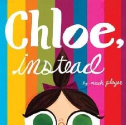 Chloe, Instead (Hardcover)