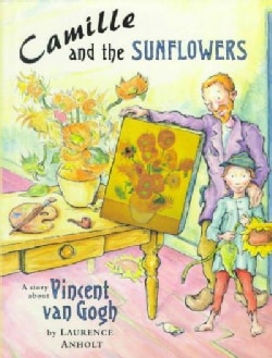 Camille and the Sunflowers: A Story About Vincent Van Gogh (Hardcover)