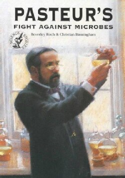 Pasteur's Fight Against Microbes (Paperback)