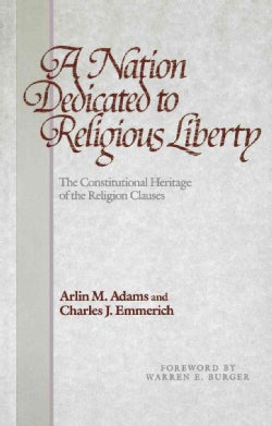 Nation Dedicated to Religious Liberty: The Constitutional Heritage of the Religion Clauses (Paperback)