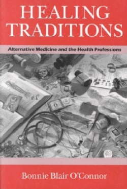Healing Traditions: Alternative Medicine and the Health Professions (Paperback)
