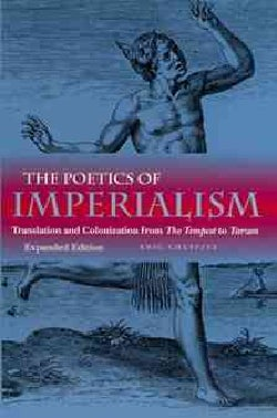 The Poetics of Imperialism: Translation and Colonization from the Tempest to Tarzan (Paperback)