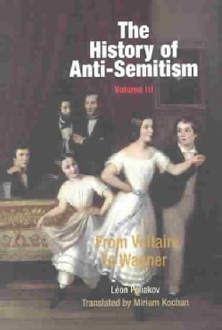 The History of Anti-Semitism: From Voltaire to Wagner (Paperback)