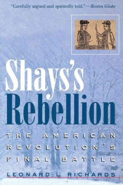 Shays's Rebellion: The American Revolution's Final Battle (Paperback)