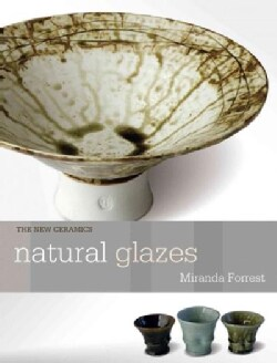 Natural Glazes: Collecting and Making (Paperback)