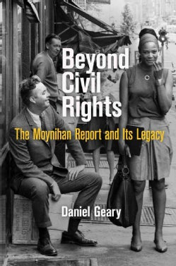 Beyond Civil Rights: The Moynihan Report and Its Legacy (Hardcover)