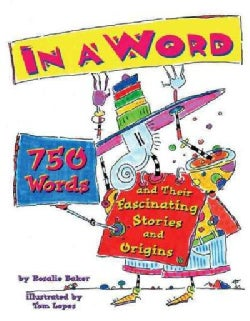In a Word: 750 Words and Their Fascinating Stories and Origins (Hardcover)