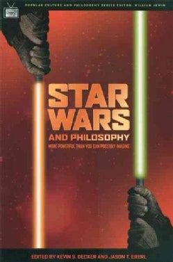 Star Wars And Philosophy: More Powerful Than You Can Possibly Imagine (Paperback)