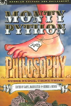 Monty Python And Philosophy: Nudge Nudge, Think Think! (Paperback)