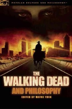 The Walking Dead and Philosophy (Paperback)