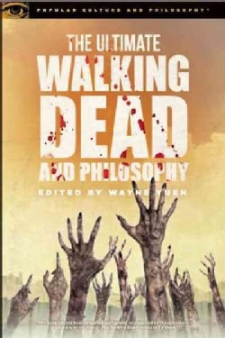 The Ultimate Walking Dead and Philosophy: Hungry for More (Paperback)