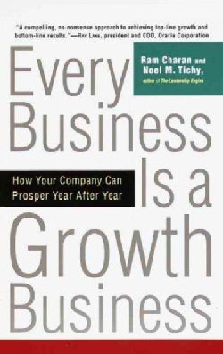 Every Business Is a Growth Business: How Your Company Can Prosper Year After Year (Paperback)