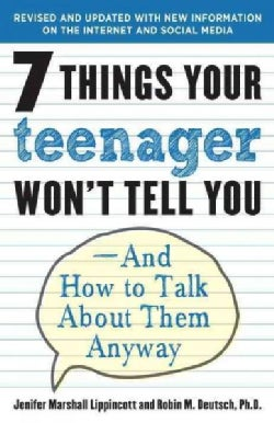 7 Things Your Teenager Won't Tell You: And How To Talk About Them Anyway (Paperback)