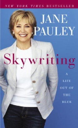 Skywriting: A Life Out Of The Blue (Paperback)