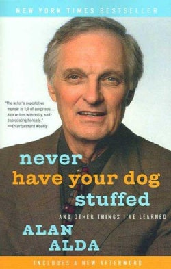 Never Have Your Dog Stuffed: And Other Things I've Learned (Paperback)