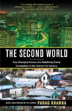 The Second World: How Emerging Powers Are Redefining Global Competition In The Twenty-First Century (Paperback)