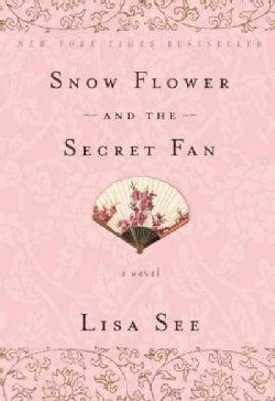 Snow Flower and the Secret Fan (Paperback)