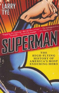 Superman: The High-Flying History of America's Most Enduring Hero (Paperback)