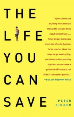 The Life You Can Save: How to Do Your Part to End World Poverty (Paperback)
