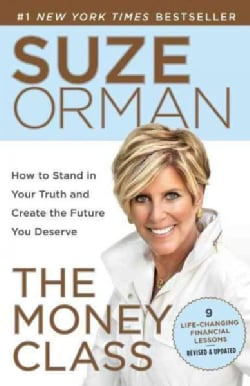 The Money Class: How to Stand in Your Truth and Create the Future You Deserve (Paperback)