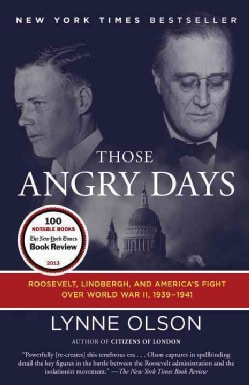Those Angry Days: Roosevelt, Lindbergh, and America's Fight over World War II, 1939-1941 (Paperback)