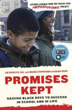 Promises Kept: Raising Black Boys to Succeed in School and in Life (Paperback)