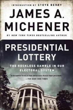 Presidential Lottery: The Reckless Gamble in Our Electoral System (Paperback)
