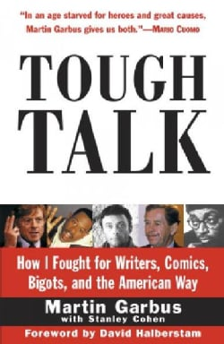 Tough Talk: How I Fought for Writers, Comics, Bigots, and the American Way (Paperback)