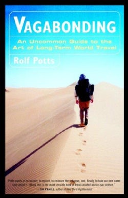 Vagabonding: An Uncommon Guide to the Art of Long-Term World Travel (Paperback)