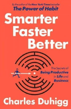 Smarter Faster Better: The Secrets of Being Productive in Life and Business (Hardcover)