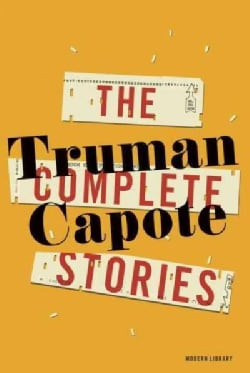 Truman Capote: The Complete Stories (Hardcover)
