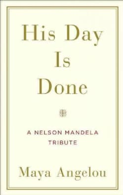 His Day Is Done: A Nelson Mandela Tribute (Hardcover)