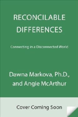 Reconcilable Differences: Connecting in a Disconnected World (Hardcover)