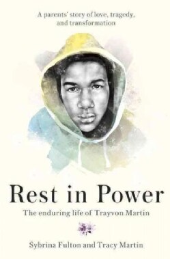 Rest in Power: The Enduring Life of Trayvon Martin (Hardcover)