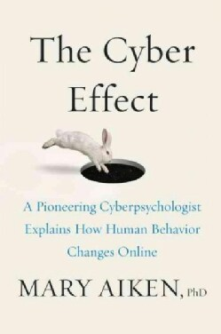 The Cyber Effect: A Pioneering Cyberpsychologist Explains How Human Behavior Changes Online (Hardcover)