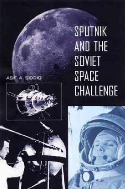Sputnik and the Soviet Space Challenge (Paperback)