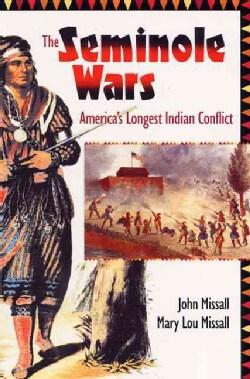 The Seminole Wars: America's Longest Indian Conflict (Hardcover)
